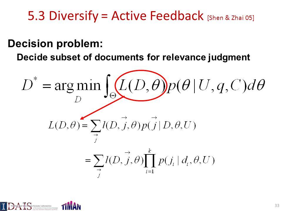 5.3 Diversify = Active Feedback [Shen & Zhai 05]